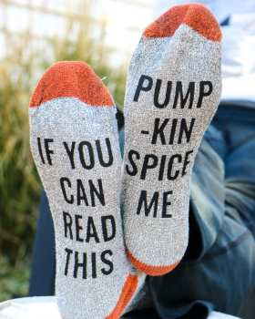 """Funny Saying Socks that read """"If you can read this, pumpkin spice me!"""""""