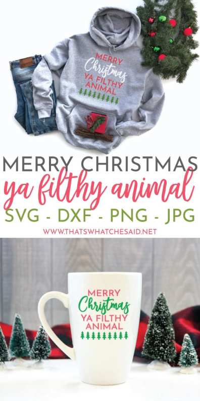 Merry Christmas Ya Filthy Animal SVG File Perfect for Hoodies, Coffee Mugs, Wine Glasses and so much more! Grab your download and get Christmas Crafting!