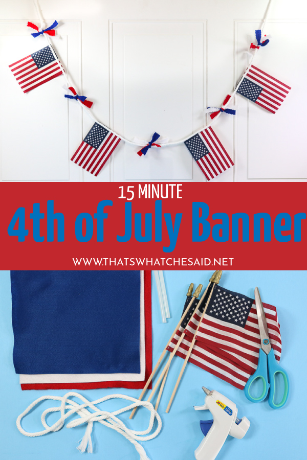 Create a fun and easy 4th of July Banner in less than 15 minutes!  Simple craft supplies and this Patriotic Banner is great for your mantel or 4th of July BBQ buffet table!  #4thofjuly #patriotic #banner #15minutecraft