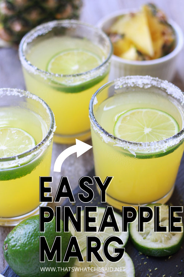 """3 Pineapple Margaritas with an arrow and the words """"easy Pineapple Marg"""" for a Pin to Pinterest"""