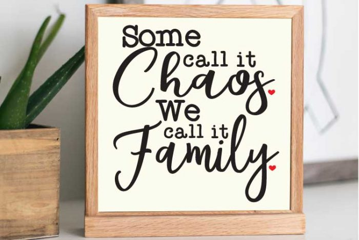 """Square Sign with """"Some Call it Chaos, We Call it Family"""" in Vinyl"""