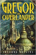 Book Cover Image: Gregor the Overlander by Suzanne Collins