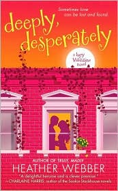 Book Cover Image: Deeply, Desperately by Heather Webber