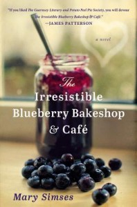 The Irresistible Blueberry Bakeshop & Cafe by Mary Simses