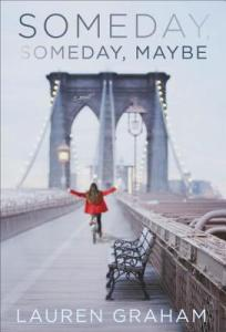 Someday, Someday Maybe by Lauren Graham