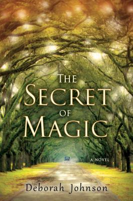 Review – The Secret of Magic by Deborah Johnson