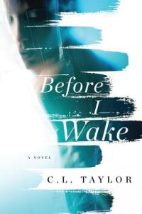 Before I Wake by C. L. Taylor