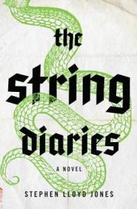 The String Diaries by Stephen Lloyd Jones