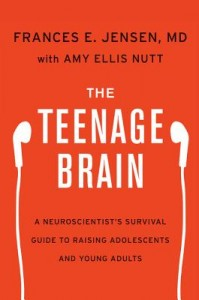 The Teenage Brain by Frances E. Jensen and Amy Ellis Nutt