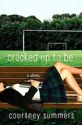Novel Nuggets – Cracked Up to Be by Courtney Summers