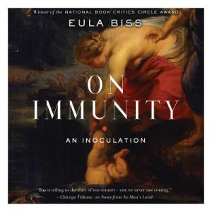 On Immunity by Eula Bliss