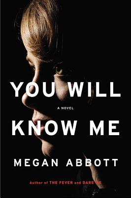 Book Review – You Will Know Me by Megan Abbott