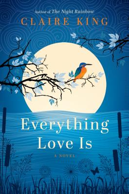 Book Review – Everything Love Is by Claire King