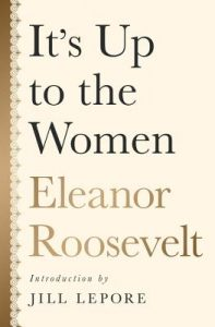 It's Up to the Women by Eleanor Roosevelt