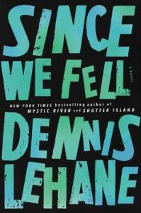 Since We Fell by Dennis Lehane