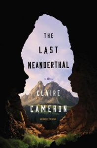 The Last Neanderthal by Claire Cameron