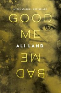 Good Me Bad Me by Ali Land