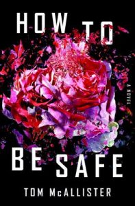 How To Be Safe by Tom McAllister