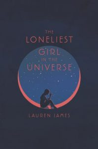 The Loneliest Girl in the Universe by Lauren James