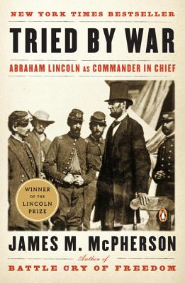 Tried by War showcases Lincoln as Commander in Chief