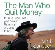 "Book Review: ""The Man Who Quit Money"" by Mark Sundeen"