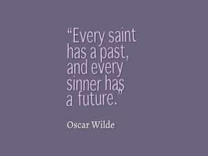 Oscar-Wilde-Every-saint-has-a-past-and-every-sinner-has-a-future