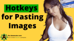 Hotkeys for Pasting Images