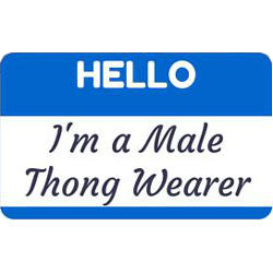 I'm a Male Thong Wearer
