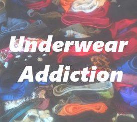 Underwear Addiction
