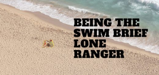Being the Swim Brief Lone Ranger