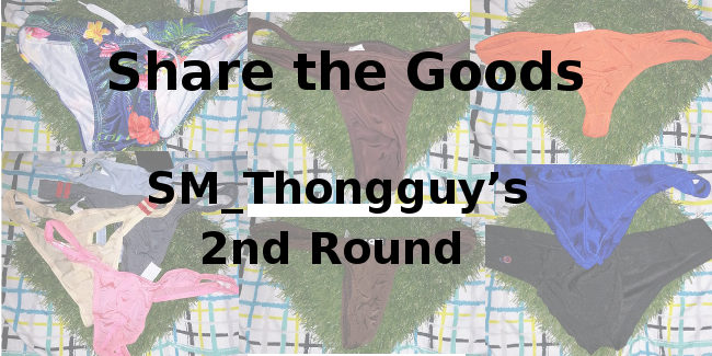 Share the Goods: SM_Thongguy BIkinis & Thongs Round 2