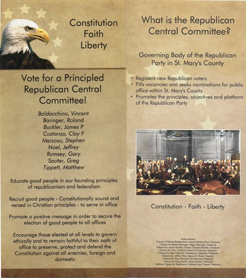 TIRED OF THE SAME OLD HEATHENS on the Republican Central Committee in St. Mary's County?  Such notable liberals as Dave Willenborg and Barbara Thompson who have put together a slate of liberals for some UNGODLY reason...then there is a CHOICE from a slate organized by GOP leader Collins Bailey. This is their handout which notes that they are not HEATHENS.   Constitution-Faith-Liberty palm card