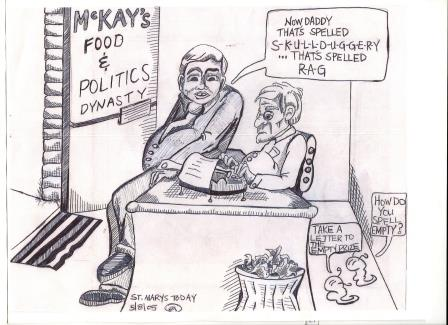 McKay Food & Politics Dynasty - hasn't won an election yet but they provided wonderful toon ideas for ST. MARY'S TODAY -- over 200 toons in The Story of The Rag, now in paperback and eBook at Amazon.  Also in Audible.