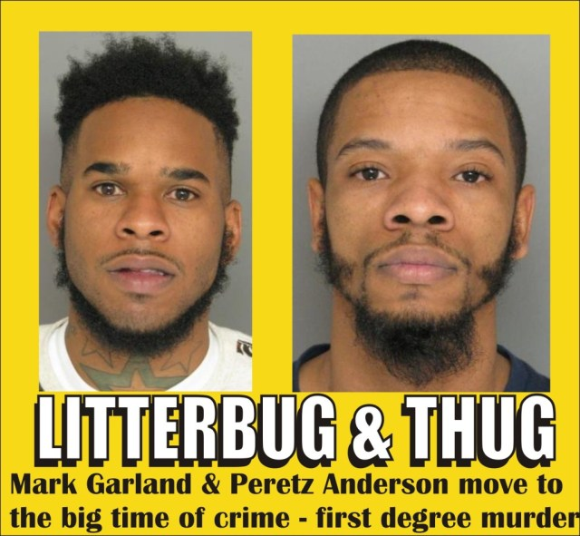 Litter bug and Thug move up to the big time of crime - first degree murder