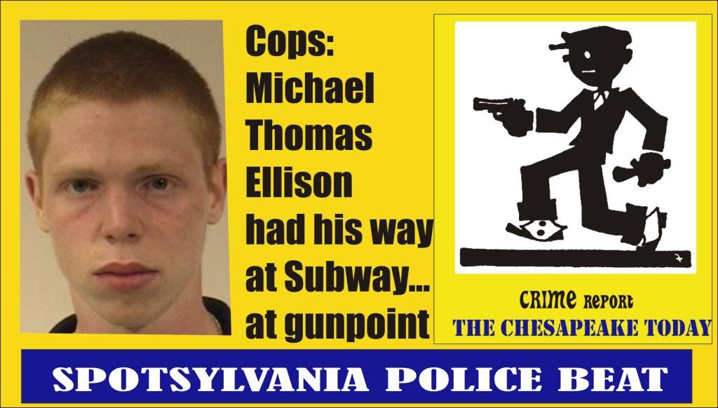 Subway robber charged Michael Thomas Ellison Spotsylvania