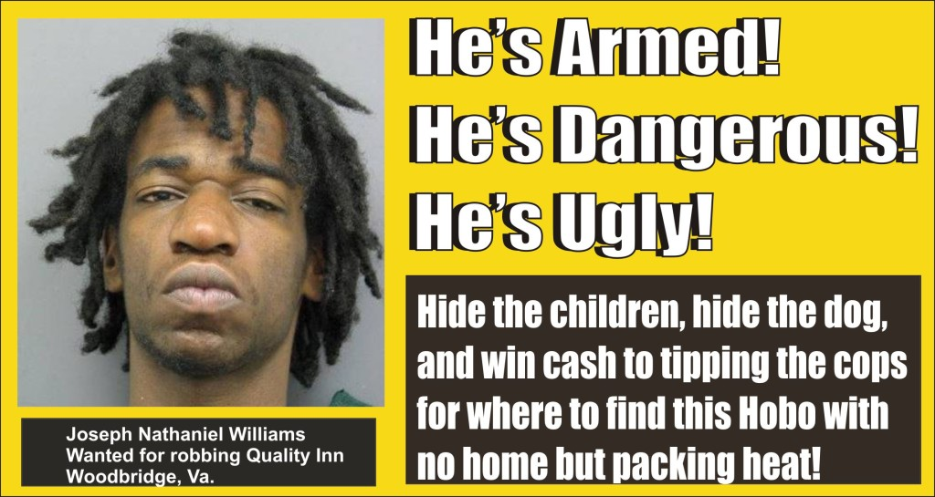 He is armed dangerous and ugly PWCPD wanted