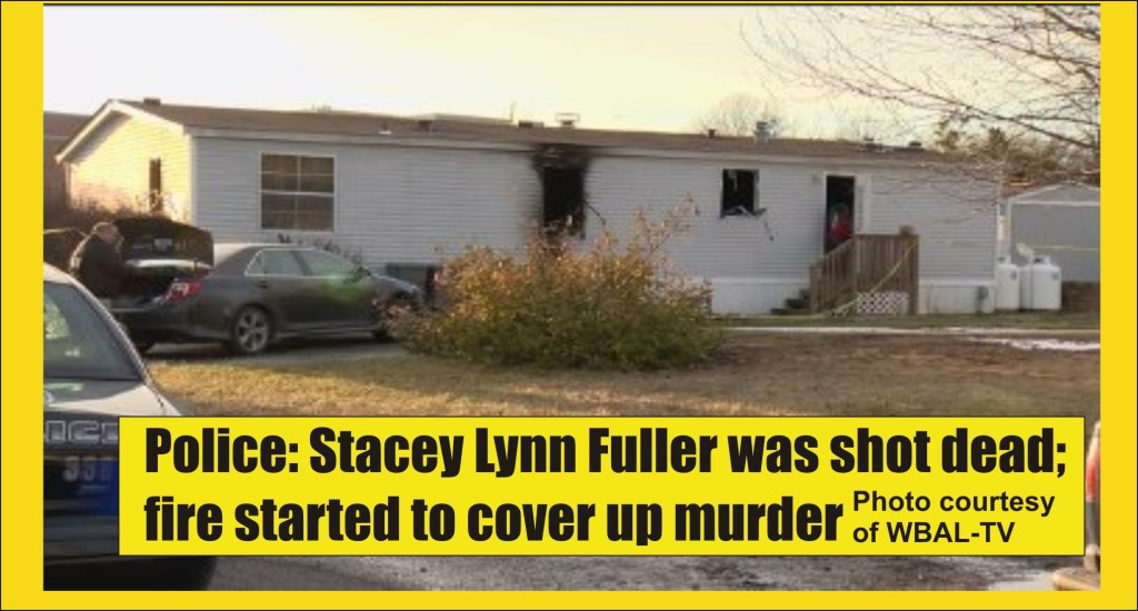 Murder USA Stacey Lynn Fuller shot dead fire cover up murder