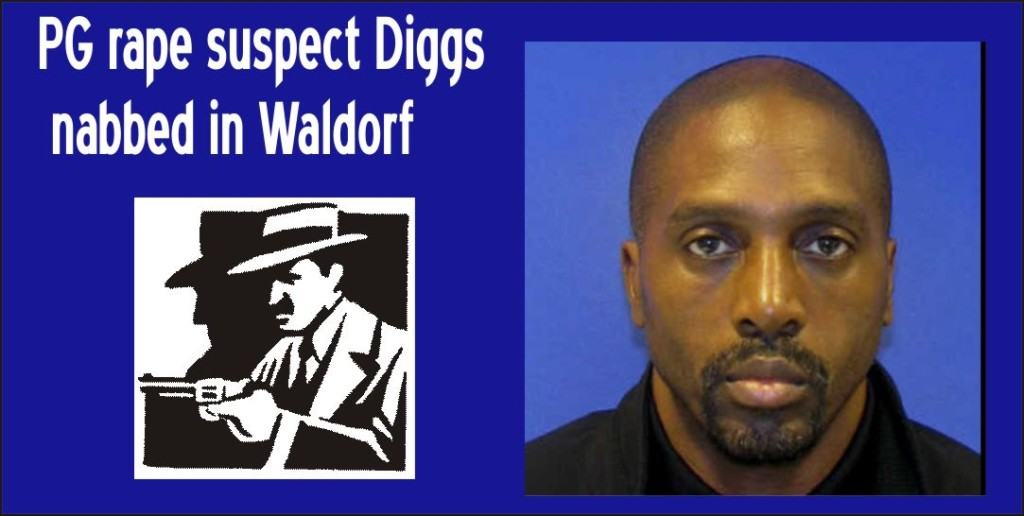 PG Rape Suspect Diggs Nabbed in Waldorf