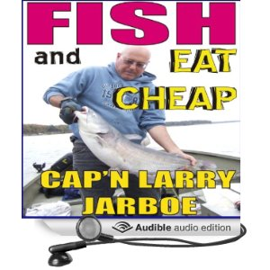 Fish and Eat Cheap available in paperback, ebook and Audible edition at major retailers. Click to listen to free 5 min. sample