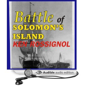 The Battle of Solomon's Island --- what could have taken place between the British burning the Capitol in Washington and the bombardment of Fort McHenry. Listen to free five minute sample of audio book. Also in paperback and Kindle eBook.