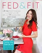 Fed and Fit by Cassy Joy Garcia