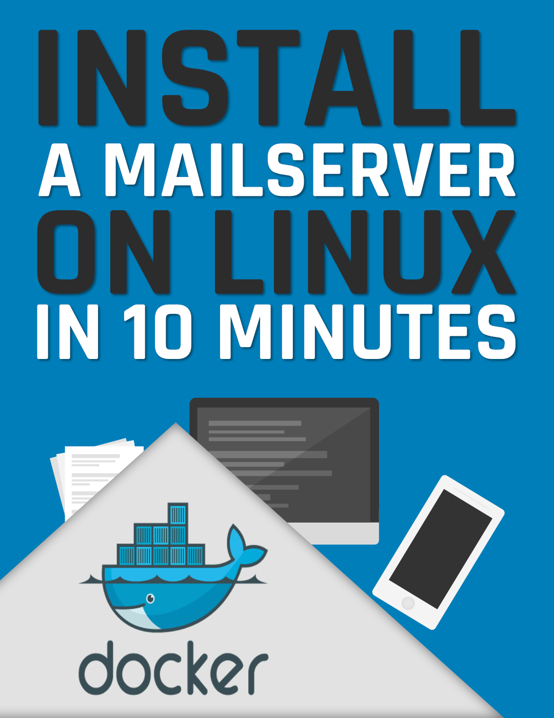 Install a mail server on Linux in 10 minutes – with docker, docker-compose, and mailcow