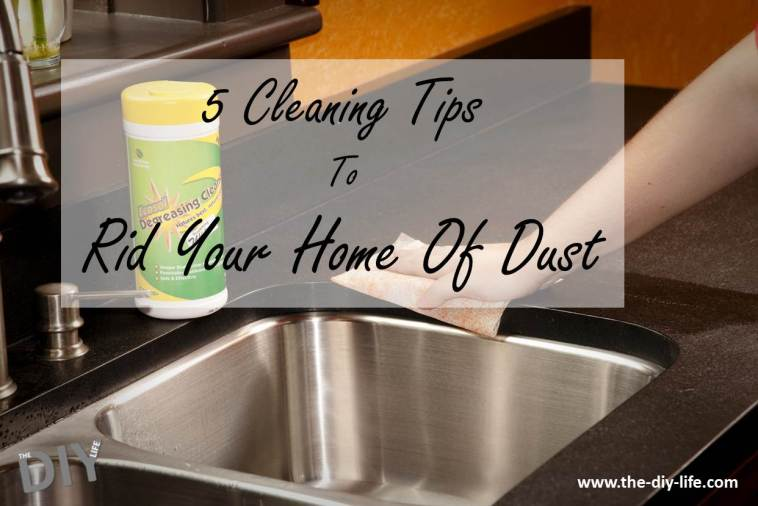 5 Cleaning Tips To Rid Your Home Of Dust