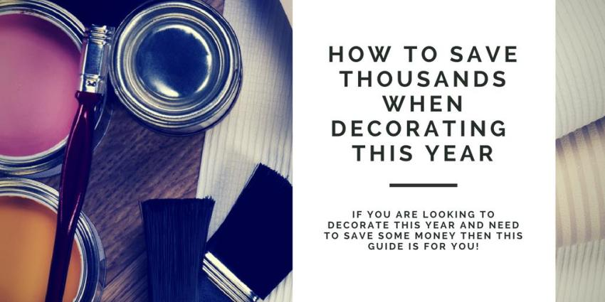 How To Save Thousands When Decorating This Year
