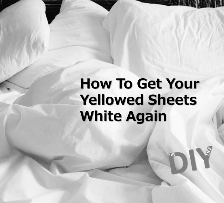 How To Get Your Yellowed Sheets White Again