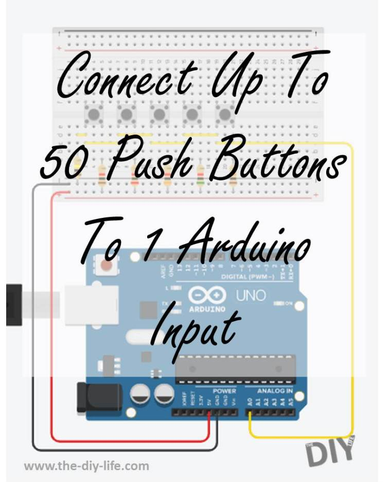 How To Successfully Connect Up To 50 Push Buttons To A Single Arduino Input