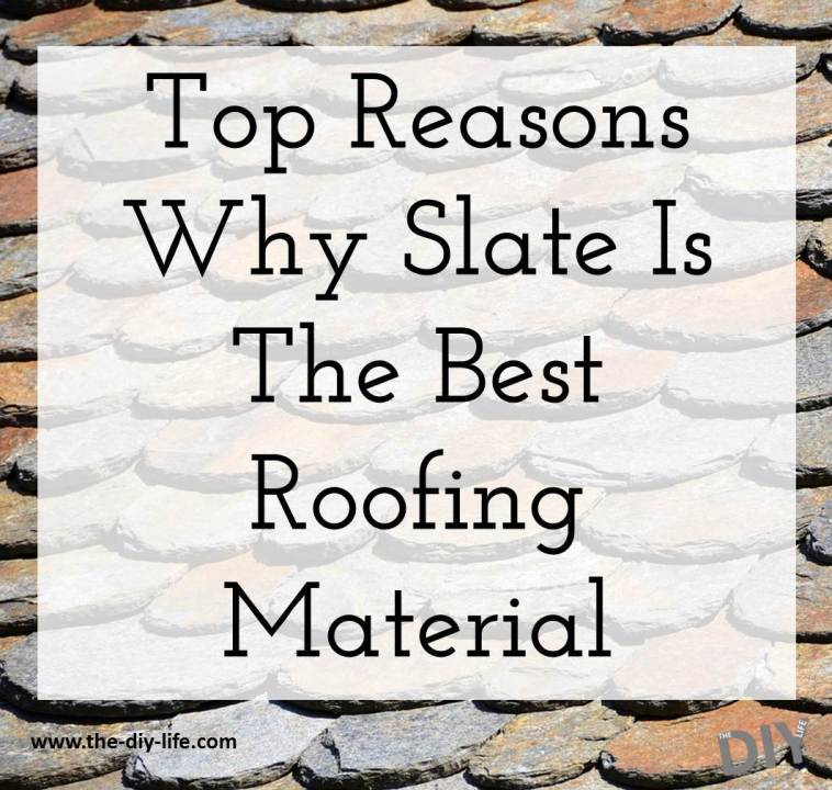 Top Reasons Why Slate Is The Best roofing Material
