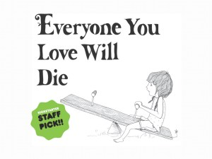 Everyone You Love Will Die, 2