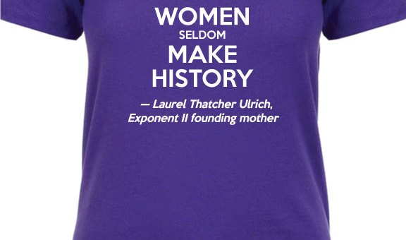 Well-Behaved Women Seldom Make History t-shirt