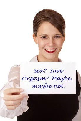 "Woman with sign ""Sex? Sure. Orgasm? Maybe, maybe not. © Roger Jegg 